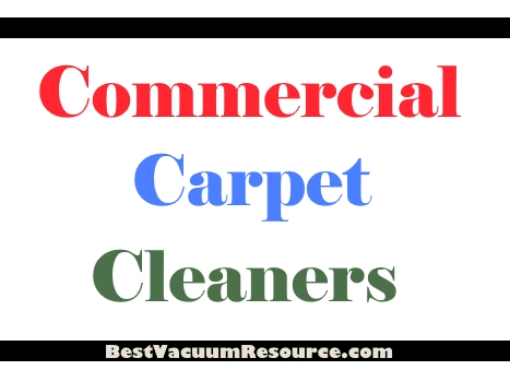 What Are The Best Commercial Carpet Cleaners 2019
